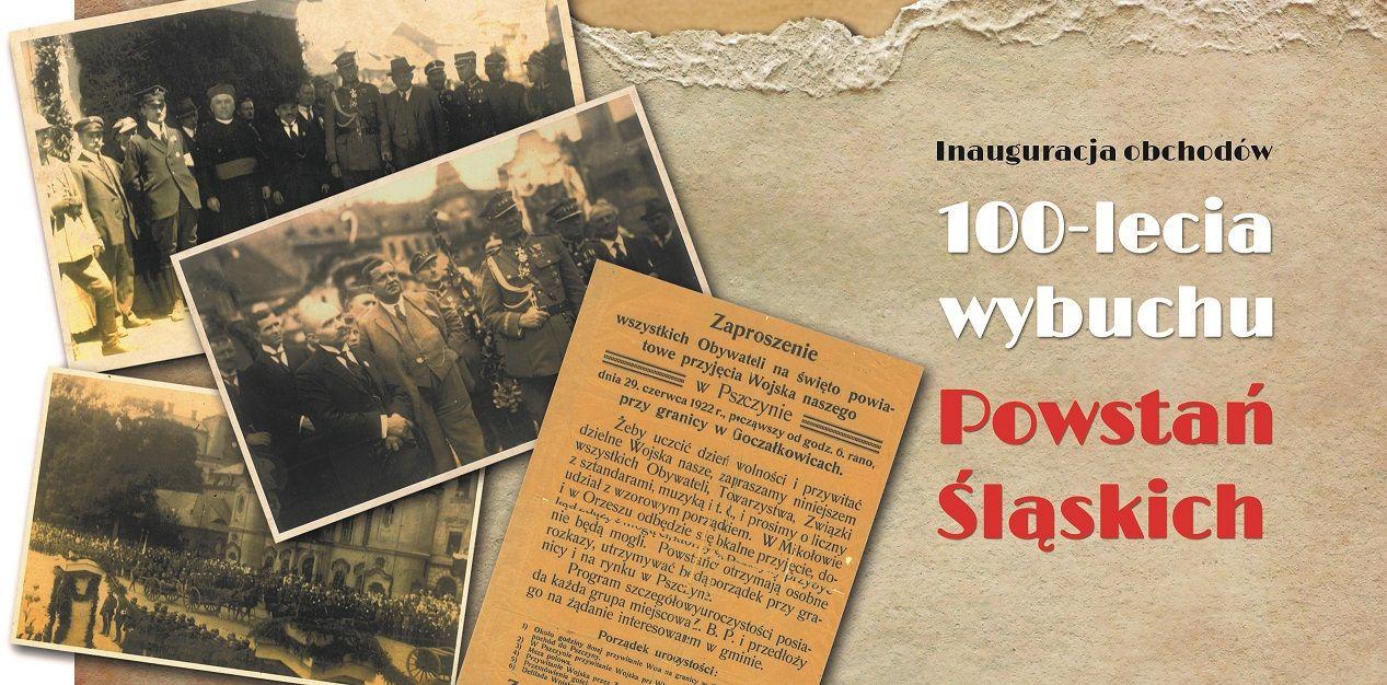 Inauguracja obchodów 100. rocznicy wybuchu Powstań Śląskich