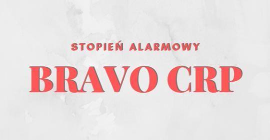Stopień alarmowy BRAVO-CRP na terenie całego kraju