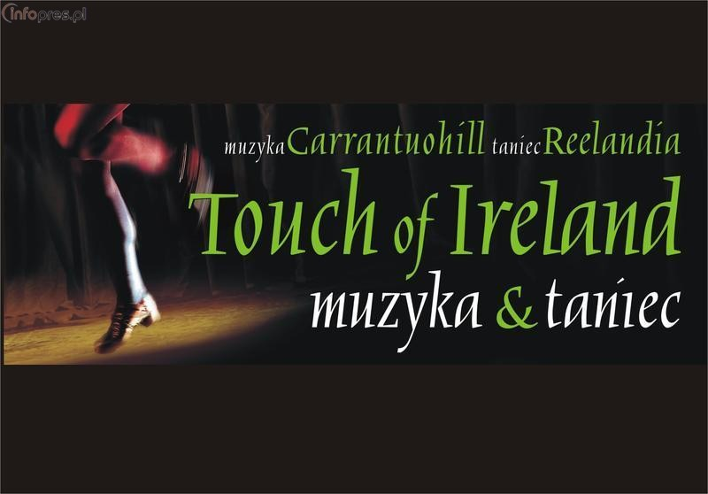 "<font color=red>""TOUCH of IRELAND"" i CARRANTUOHILL w Pszczynie</font>"