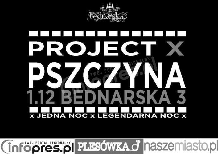 Project X w Bednarskiej